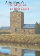 The Magic of an Irish Castle, by Anita Hendy